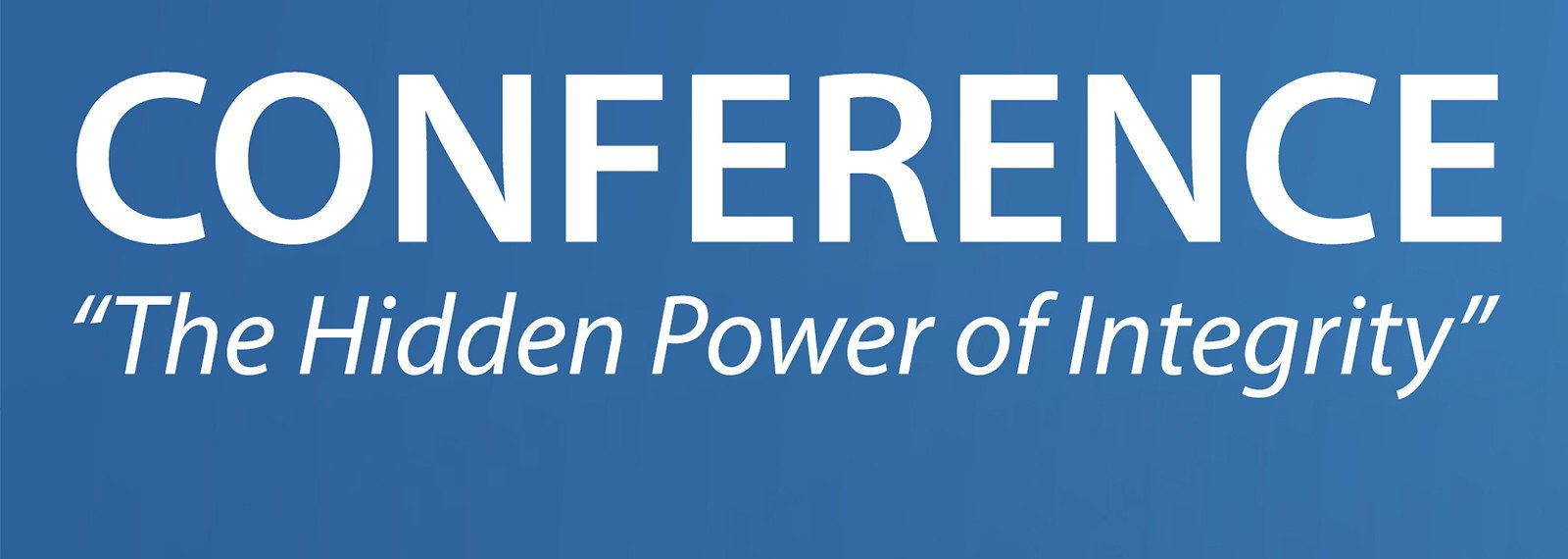 Conference The Hidden Power of Integrity